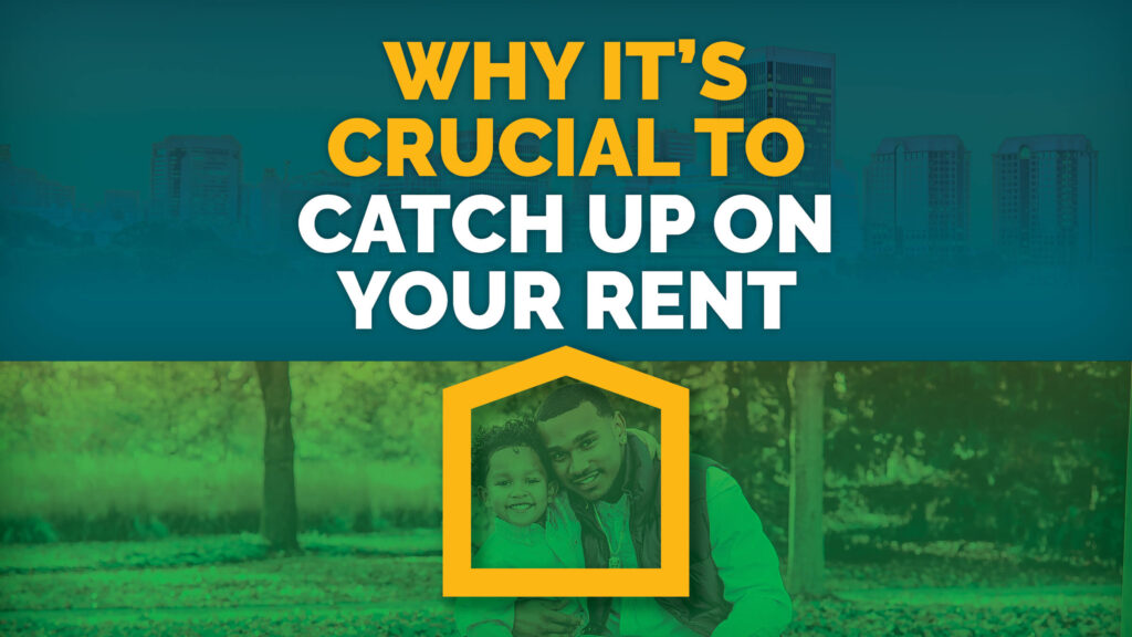 Why it's crucial to catch up on your rent